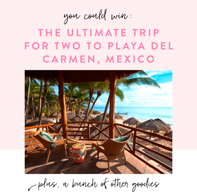 The Grand Prize Is The Ultimate Trip to Playa Del Carmen, Mexico